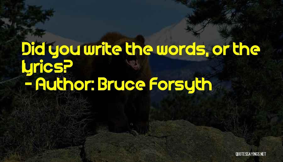 Funny Bruce Forsyth Quotes By Bruce Forsyth