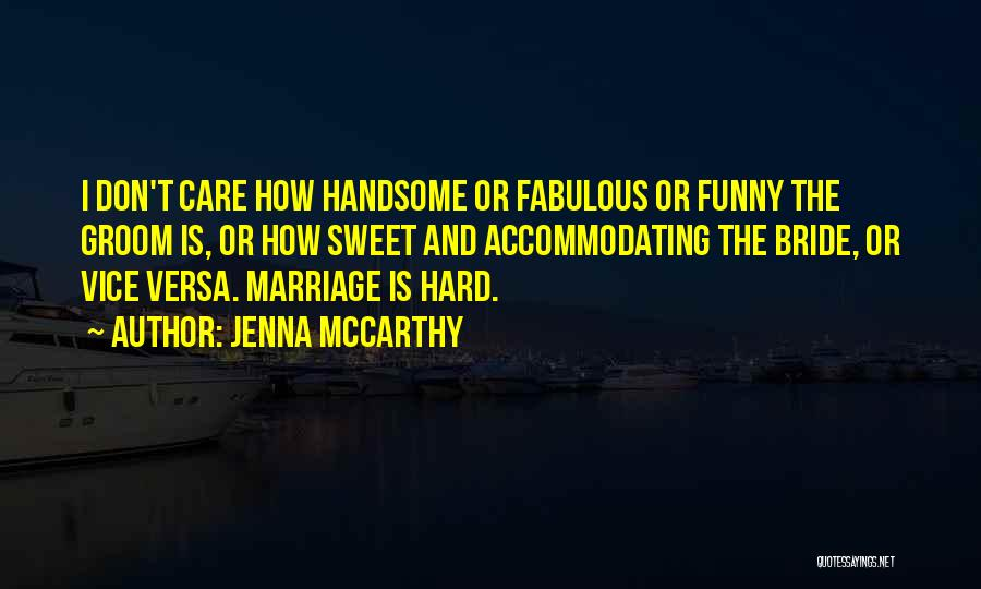 Funny But Sweet Marriage Quotes By Jenna McCarthy