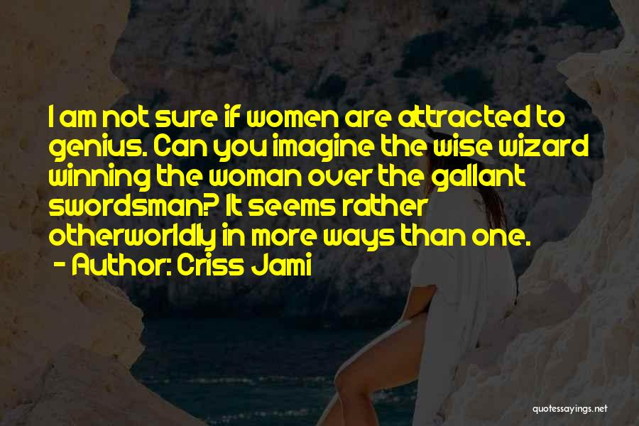 Funny But Wise Quotes By Criss Jami