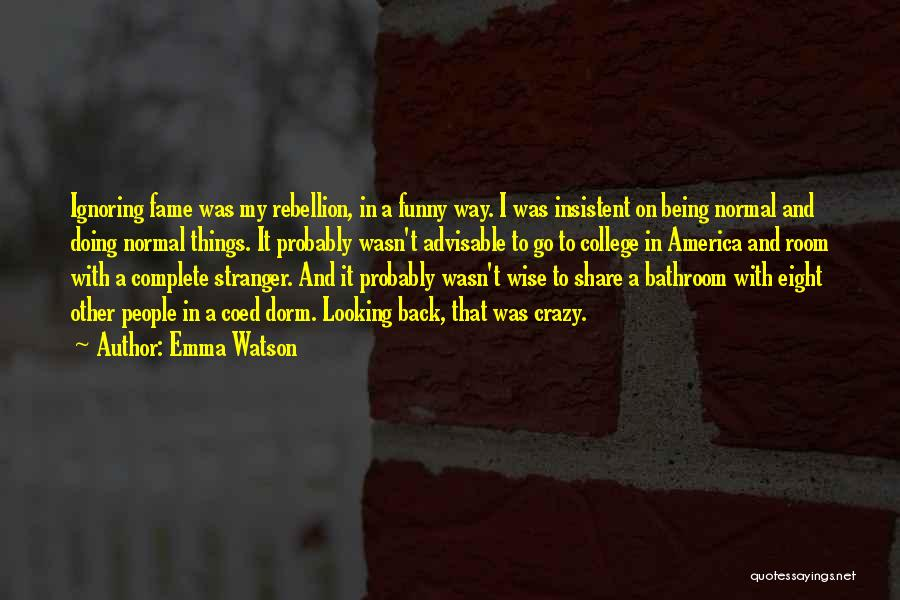 Funny But Wise Quotes By Emma Watson