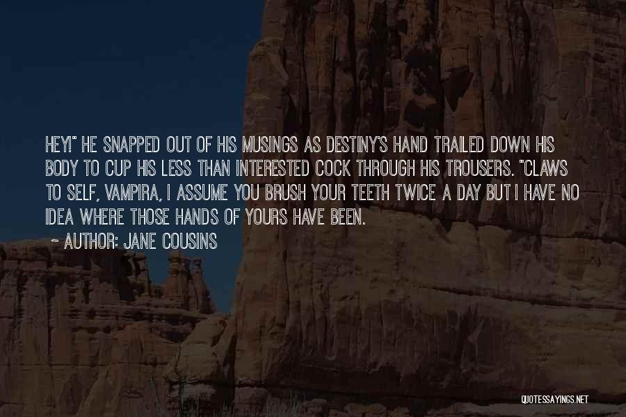 Funny But Wise Quotes By Jane Cousins