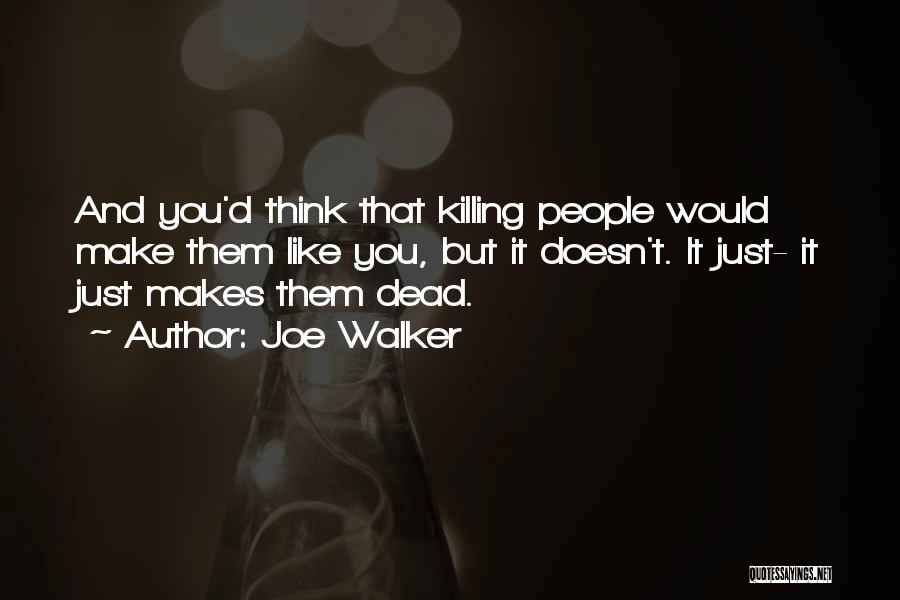 Funny But Wise Quotes By Joe Walker