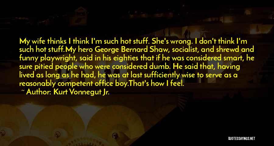 Funny But Wise Quotes By Kurt Vonnegut Jr.