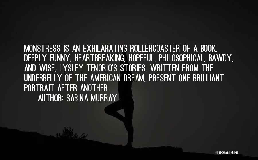 Funny But Wise Quotes By Sabina Murray