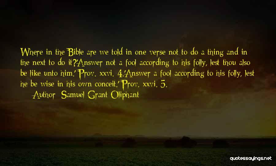 Funny But Wise Quotes By Samuel Grant Oliphant
