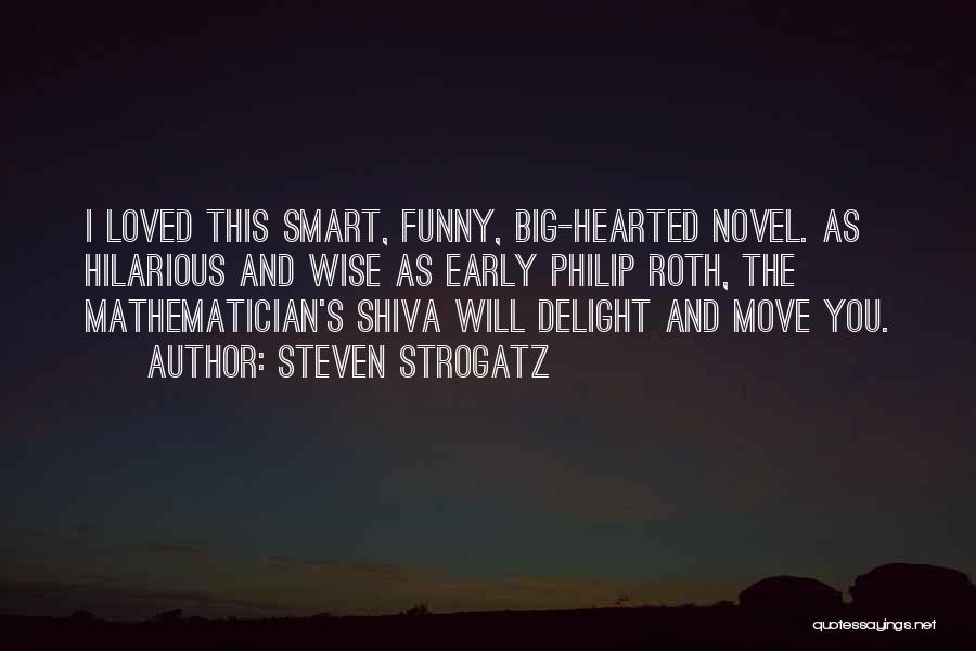 Funny But Wise Quotes By Steven Strogatz