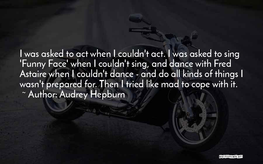 Funny Can't Cope Quotes By Audrey Hepburn