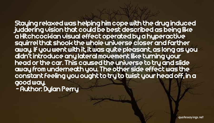 Funny Can't Cope Quotes By Dylan Perry