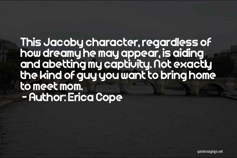 Funny Can't Cope Quotes By Erica Cope