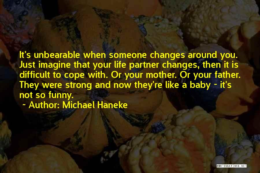 Funny Can't Cope Quotes By Michael Haneke