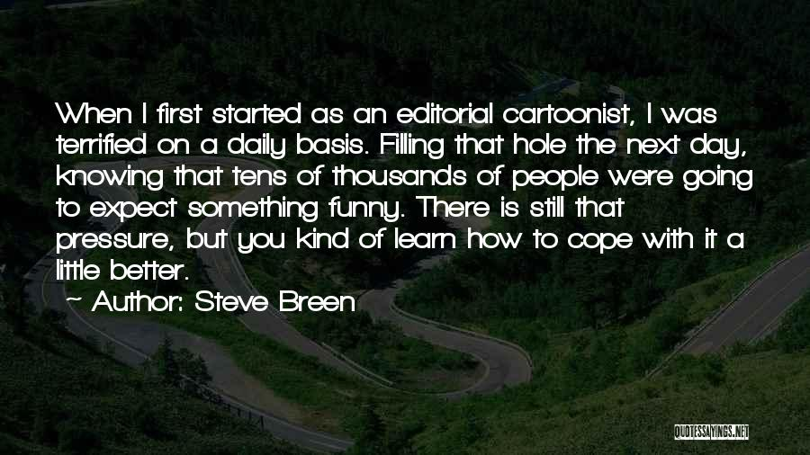 Funny Can't Cope Quotes By Steve Breen