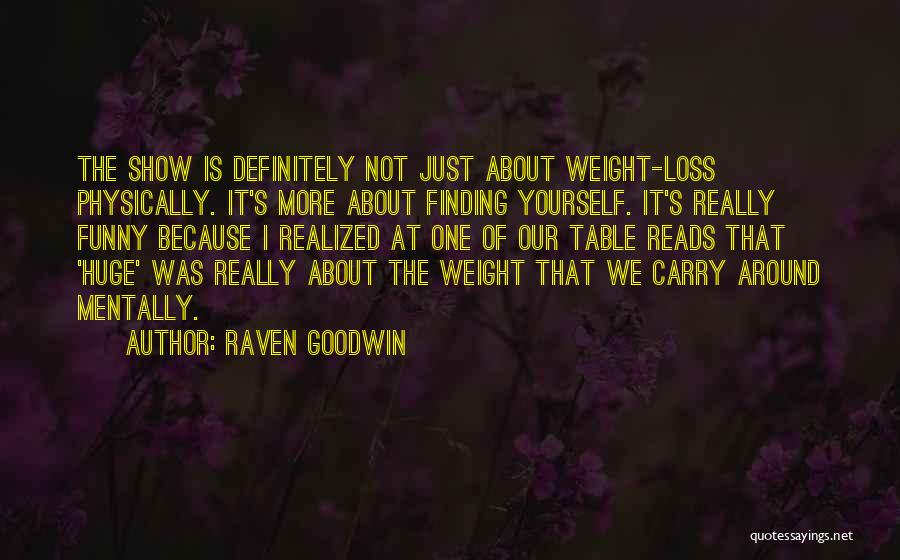Funny Carry On Quotes By Raven Goodwin
