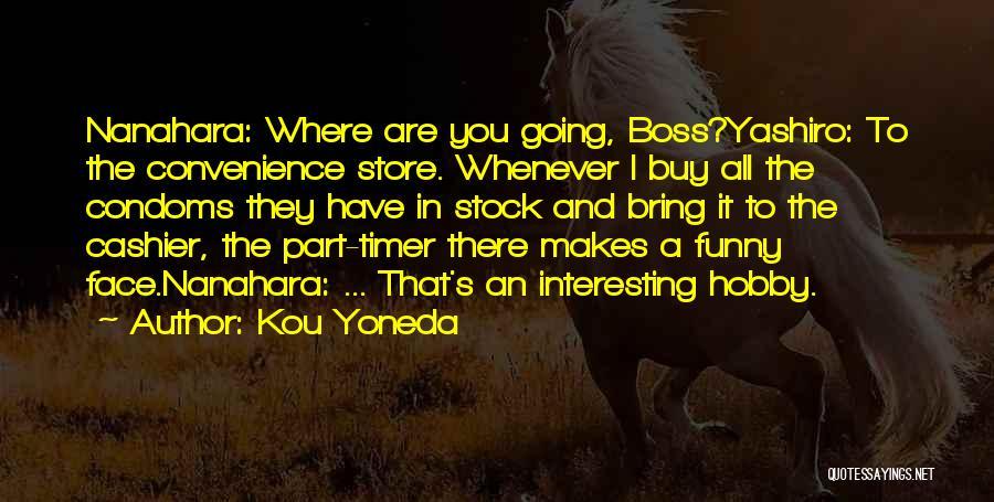 Funny Cashier Quotes By Kou Yoneda