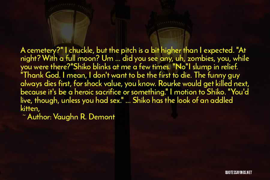 Funny Cemetery Quotes By Vaughn R. Demont