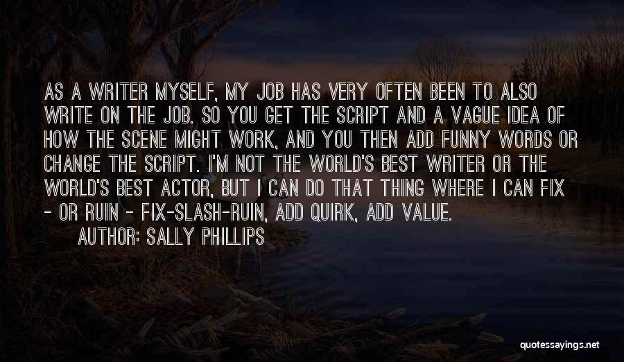 Funny Change Of Job Quotes By Sally Phillips