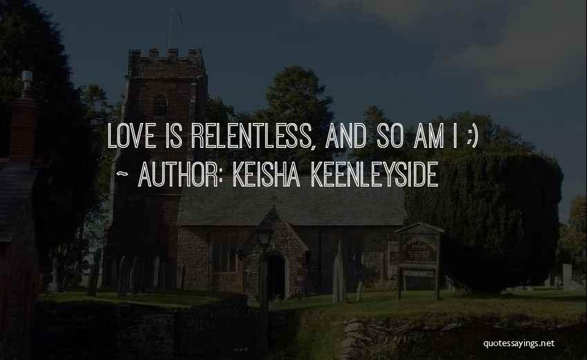 Funny Cheeky Quotes By Keisha Keenleyside