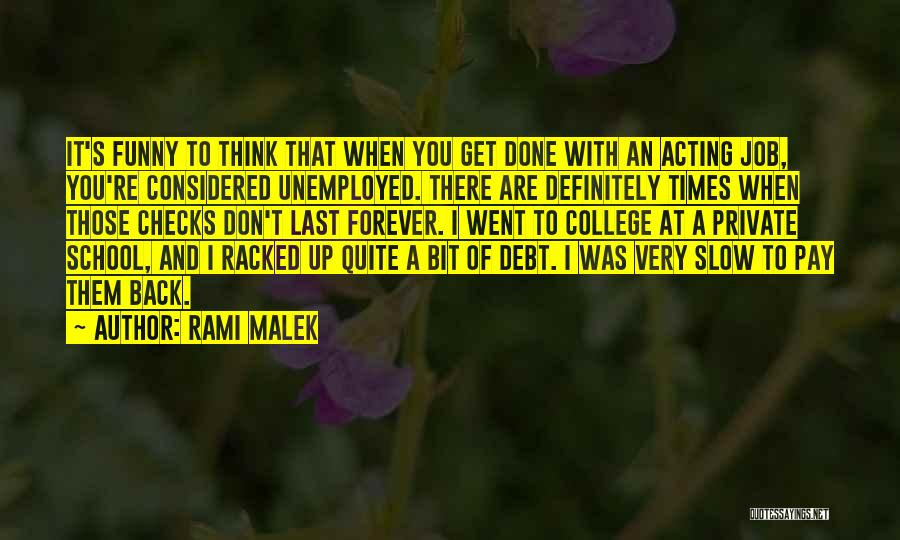 Funny College Back To School Quotes By Rami Malek