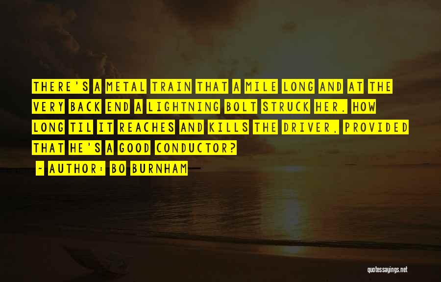 Funny Conductor Quotes By Bo Burnham