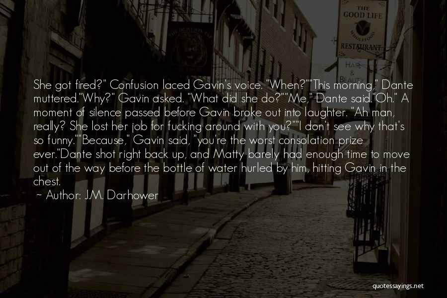 Funny Consolation Quotes By J.M. Darhower