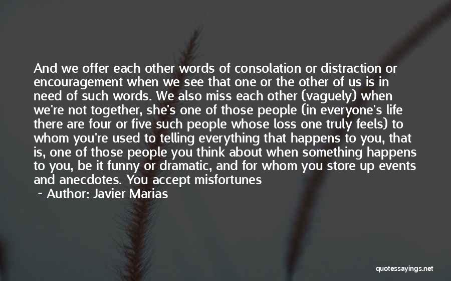 Funny Consolation Quotes By Javier Marias