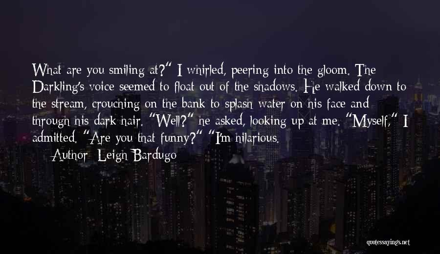 Funny Dark Shadow Quotes By Leigh Bardugo