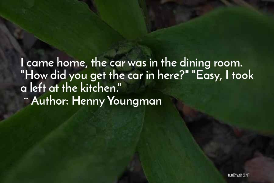 Funny Dining Room Quotes By Henny Youngman