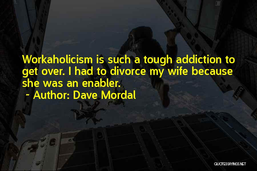 Funny Divorce Quotes By Dave Mordal