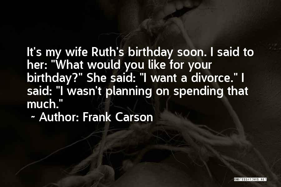 Funny Divorce Quotes By Frank Carson