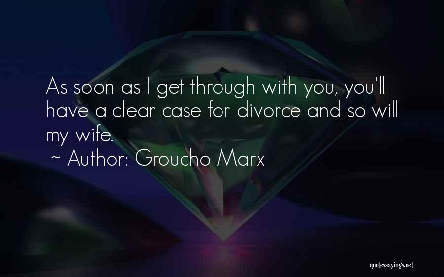 Funny Divorce Quotes By Groucho Marx