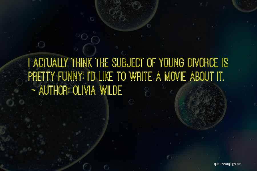 Funny Divorce Quotes By Olivia Wilde