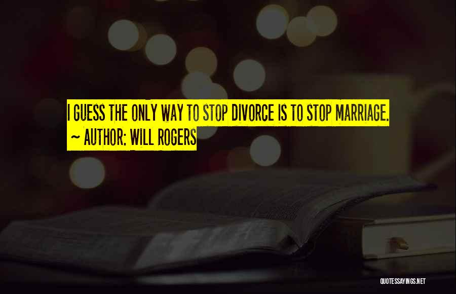 Funny Divorce Quotes By Will Rogers
