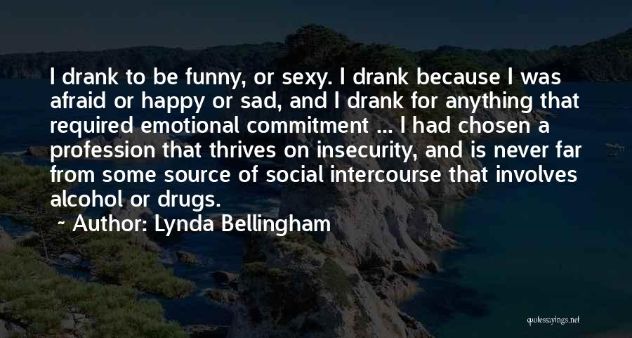 Funny Drugs And Alcohol Quotes By Lynda Bellingham