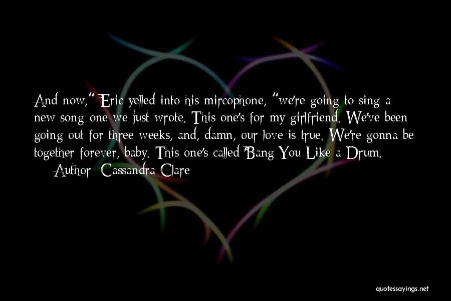 Funny Ex Girlfriend Quotes By Cassandra Clare