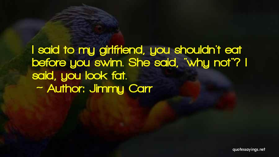 Funny Ex Girlfriend Quotes By Jimmy Carr