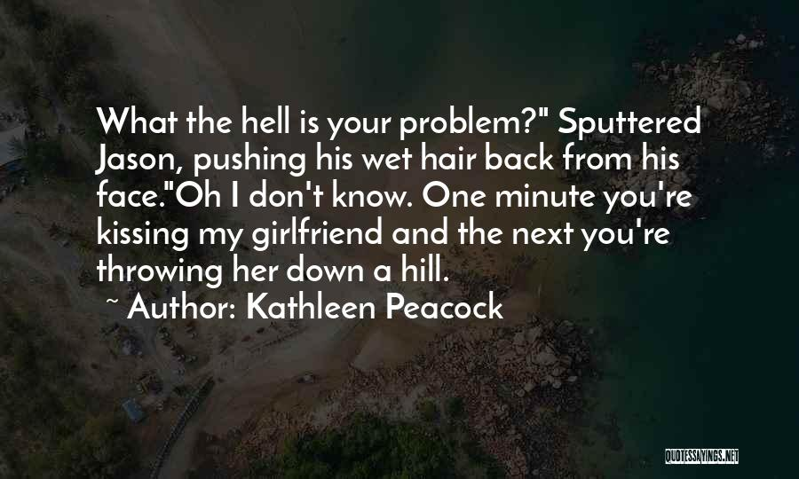 Funny Ex Girlfriend Quotes By Kathleen Peacock