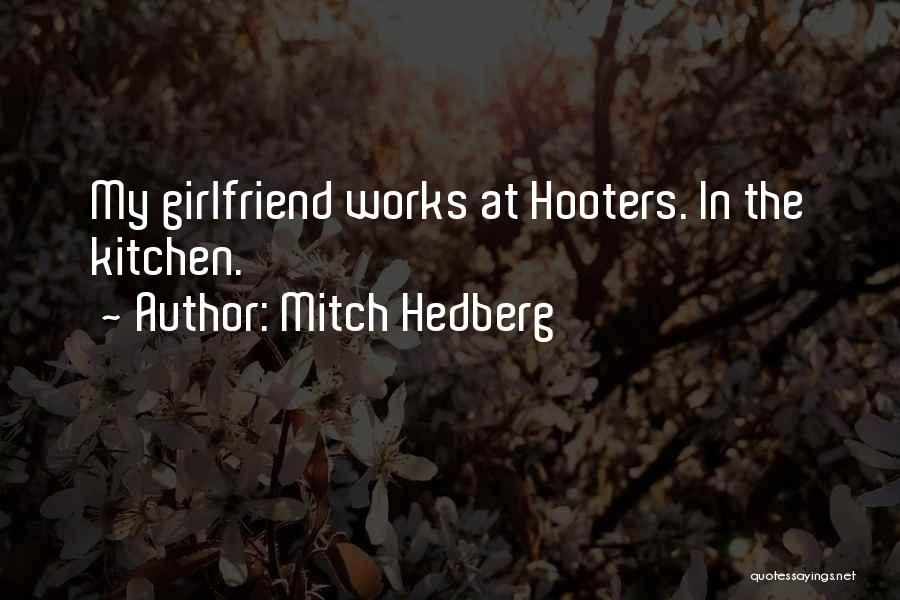 Funny Ex Girlfriend Quotes By Mitch Hedberg