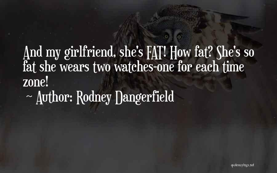 Funny Ex Girlfriend Quotes By Rodney Dangerfield