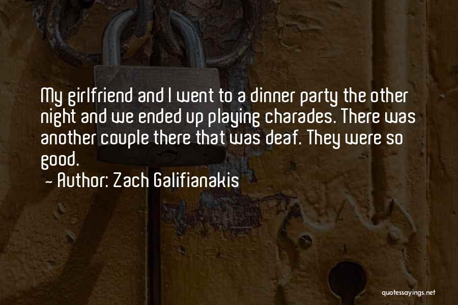 Funny Ex Girlfriend Quotes By Zach Galifianakis