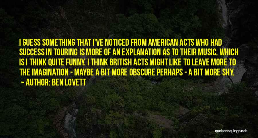 Funny Explanation Quotes By Ben Lovett