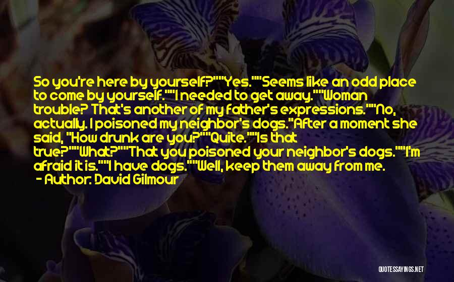 Funny Expressions And Quotes By David Gilmour