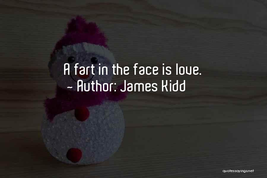 Funny Farts Quotes By James Kidd