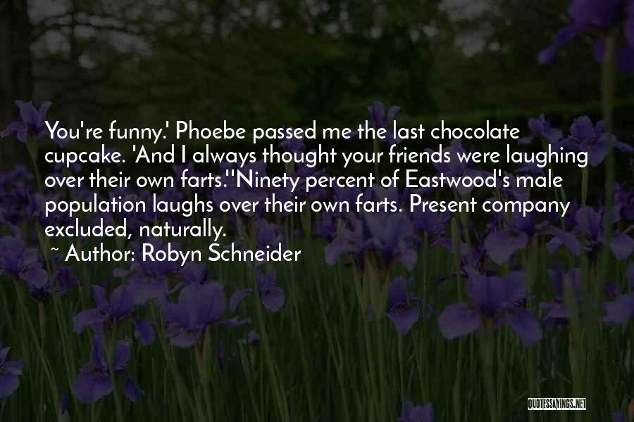 Funny Farts Quotes By Robyn Schneider