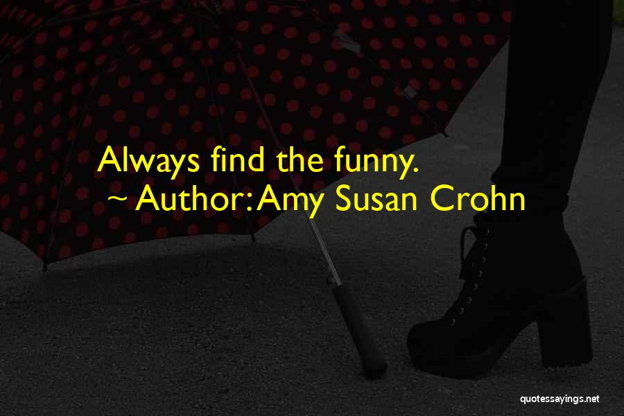 Funny Fibromyalgia Quotes By Amy Susan Crohn