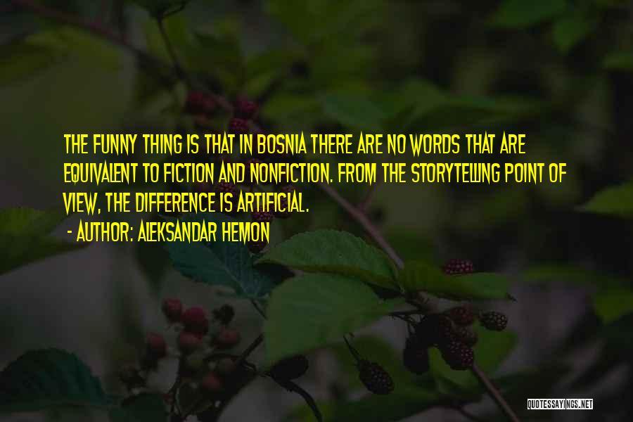 Funny Fiction Quotes By Aleksandar Hemon