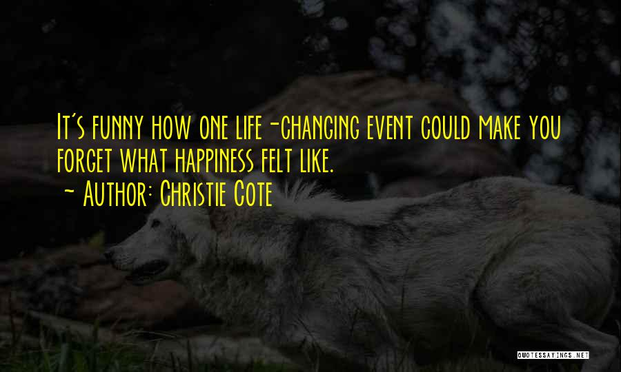 Funny Fiction Quotes By Christie Cote