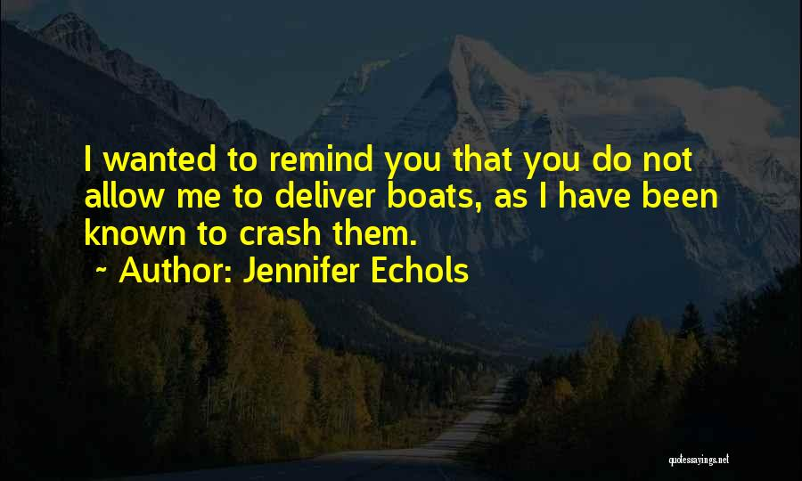 Funny Fiction Quotes By Jennifer Echols