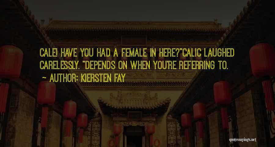 Funny Fiction Quotes By Kiersten Fay