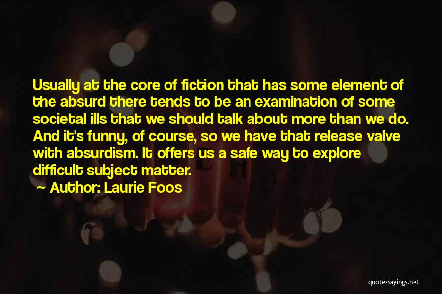 Funny Fiction Quotes By Laurie Foos