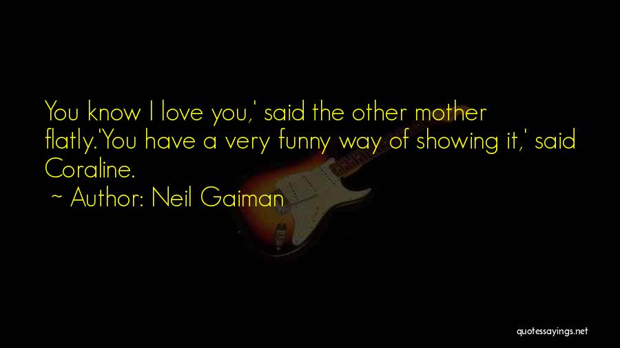 Funny Fiction Quotes By Neil Gaiman