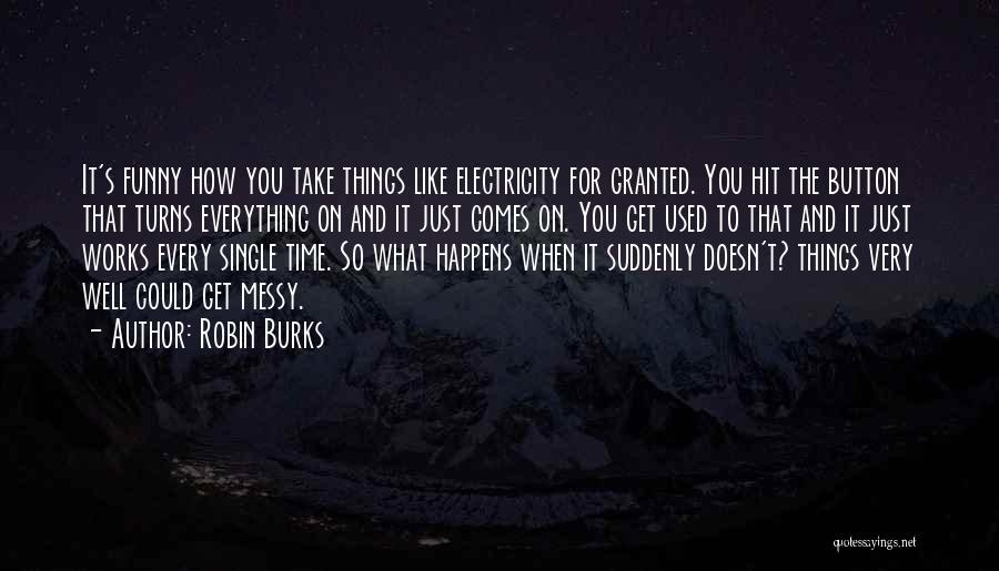 Funny Fiction Quotes By Robin Burks